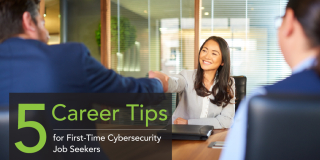 5 Career Tips for First-Time Cybersecurity Job Seekers