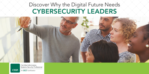 The Digital Future Needs Cybersecurity Leaders