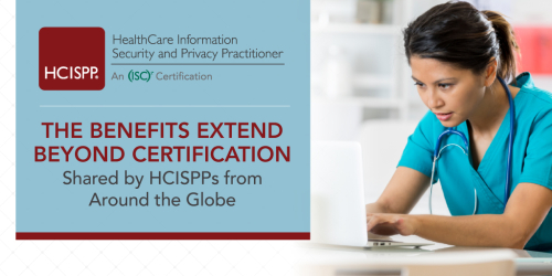 The Benefits of HCISPP Extend Beyond Certification