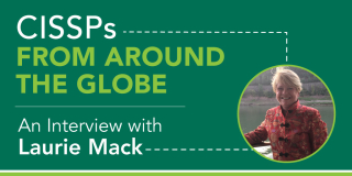 CISSPs From Around the Globe - An Interview with Laurie Mack